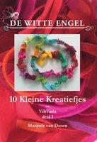 De Witte Engel - 10 Kleine Kreatiefjes deel 1